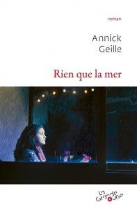 Rien que la mer - Annick Geille