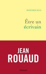 Etre un écrivain J.Rouaud