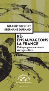 Re-ensauvageons la France - Stéphane Durand