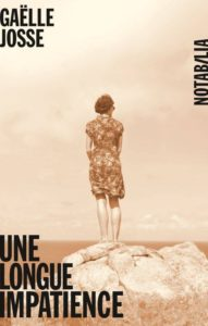 Une longue impatience - Gaëlle Josse