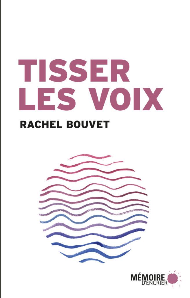 Couv_Tisser les voix_rachel_bouvet_300 DPI_CMYK