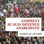 Couverture Comment je suis devenue anarchiste