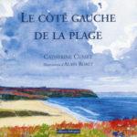 Le côté gauche de la plage - Catherine Cusset